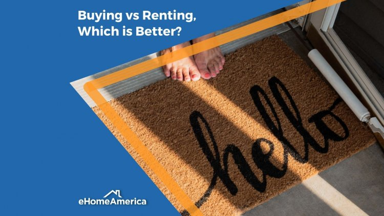 Buying vs Renting, Which is Better?