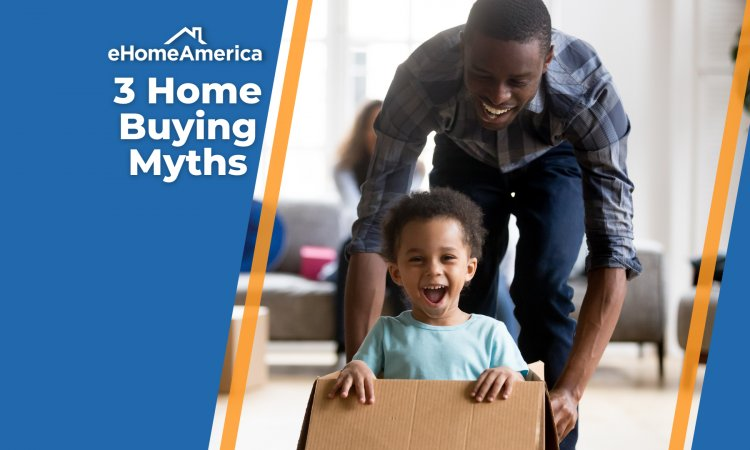 3 Common Home Buying Myths