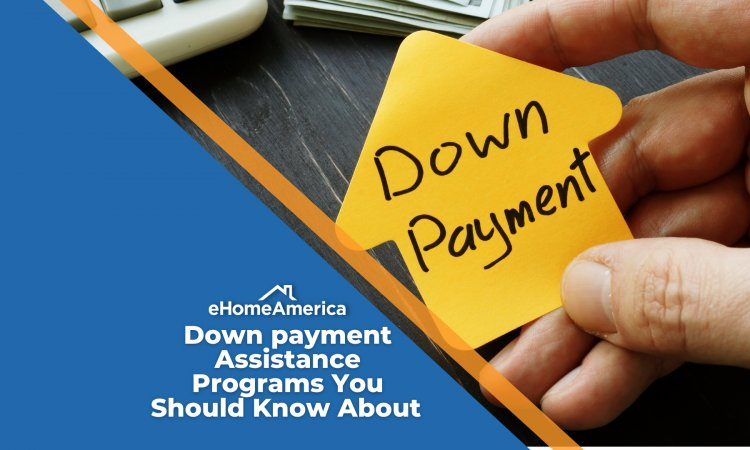 6 Down Payment Assistance Programs You Should Know About