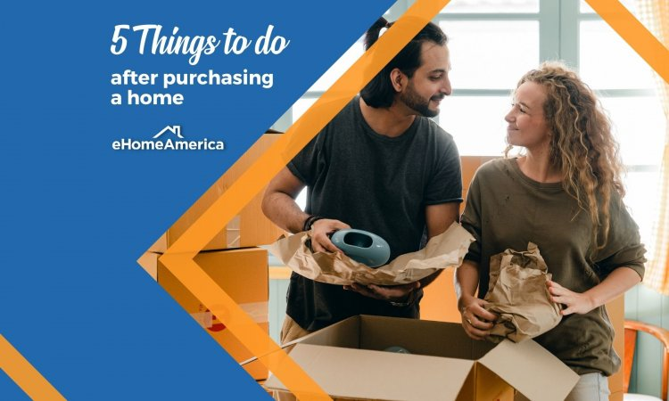 5 Things to do after purchasing a home