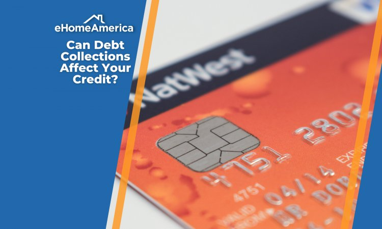 Can Debt Collections Affect Your Credit?