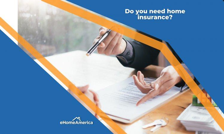 Do you need home insurance?