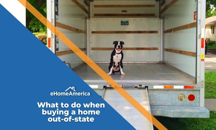 What to do when buying a home out-of-state