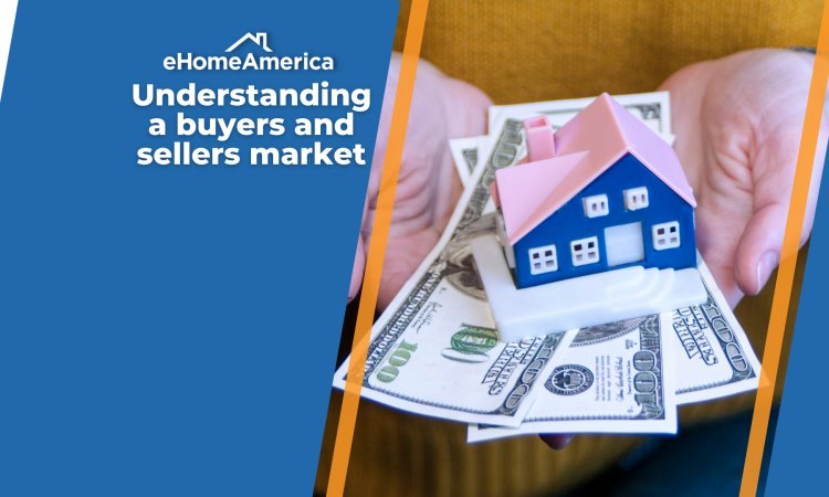 Understanding a Buyers and Sellers Market